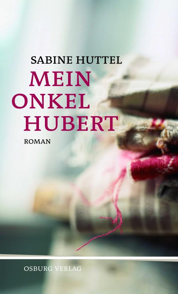 Mein Onkel Hubert von Sabine Huttel